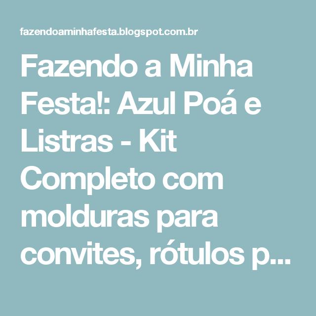 Fazendo a Minha Festa!: Azul Poá e Listras - Kit Completo com molduras para convites, rótulos para guloseimas, lembrancinhas e imagens!
