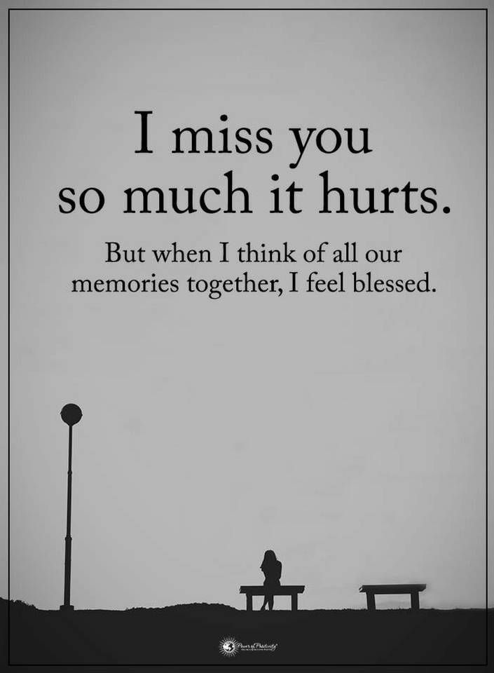 Quotes I Miss You So Much It Hurts But When I Think Of All Our