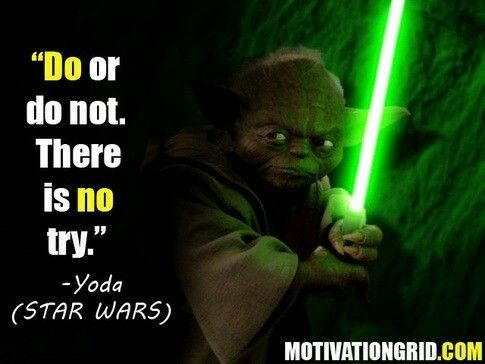 Inspirational Movie Quotes Magnificent Do Or Do Notthere Is No Tryyoda  Great Movie Sayings  Pinterest