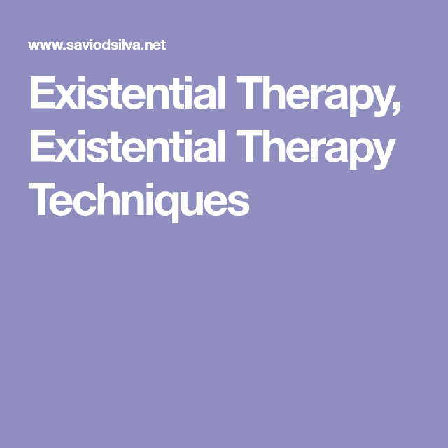techniques used in existential therapy