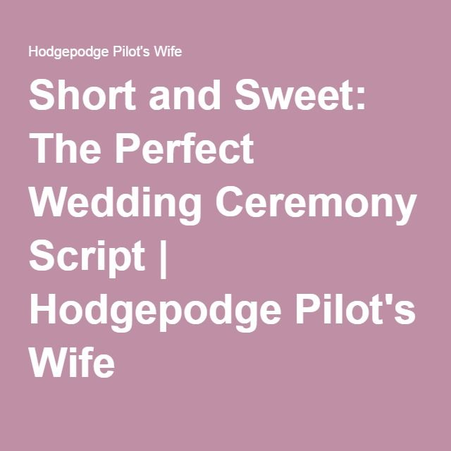 Wedding Officiant Speech Ideas: Short And Sweet: The Perfect Wedding Ceremony Script