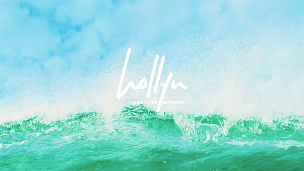 Hollyn Can T Live Without Official Audio Video Youtube
