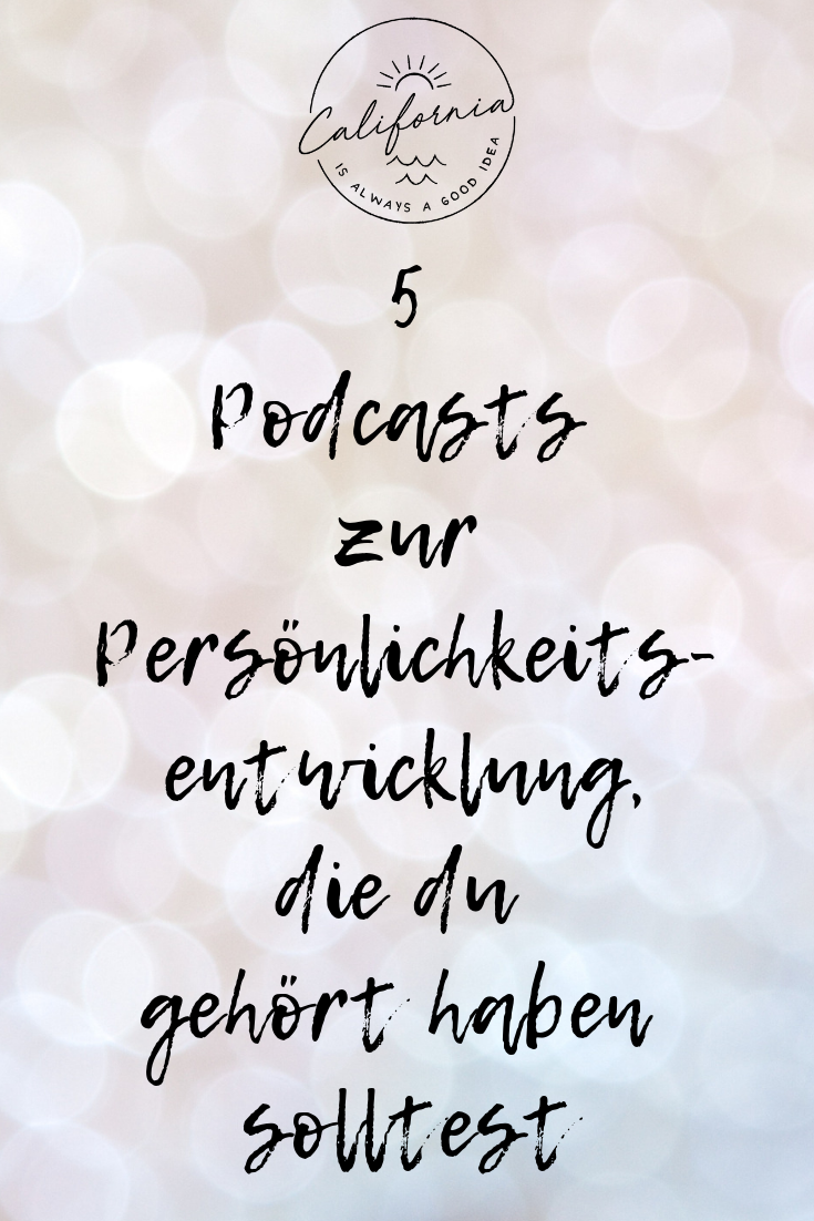 Meine Podcast-Empfehlungen | California is always a good idea #personalgrowth