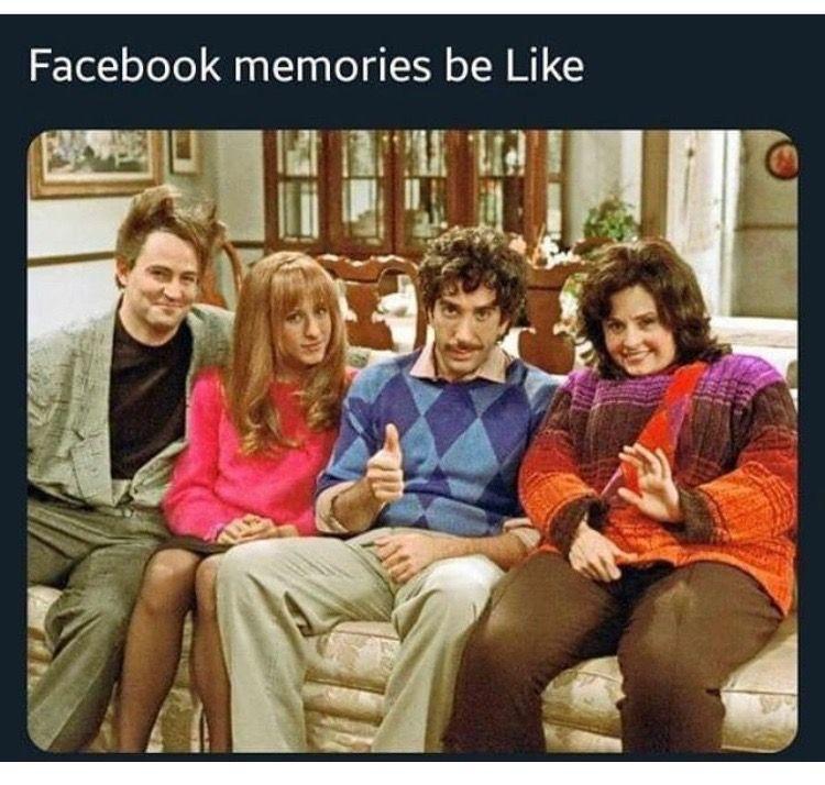 Facebook Memories Funny Friend Memes Friend Memes Friends Funny