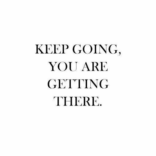 Keep going you re getting there