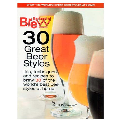 Learn the tips, tricks and techniques needed to brew some of the world's best beer styles by reading the special issue of BYO Magazine - 30 Great Beer Styles (7973) by Jamil Zainasheff.