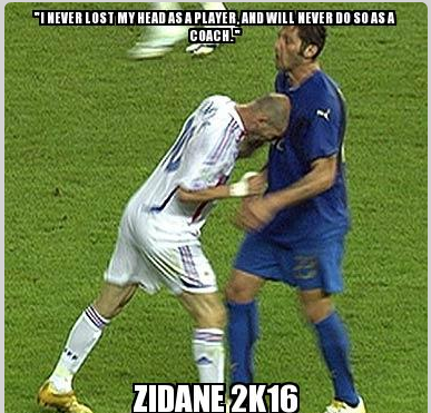 I Never Lost My Head As A Player Zidane 2k16 R Soccer Lost My Head Funny Perfectly Timed Photos Soccer