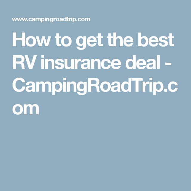 Rv Insurance Quote Pleasing How To Get The Best Rv Insurance Deal  Campingroadtrip  Good . Review