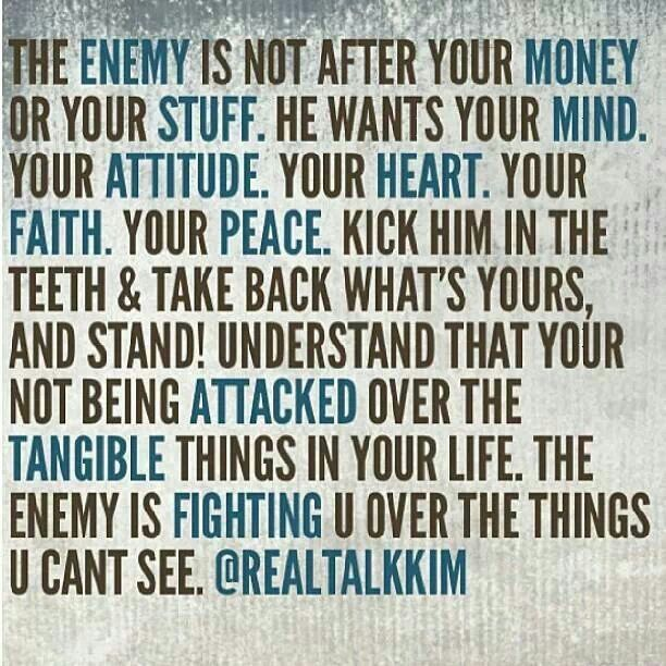 Rebuke the enemy! Put on the full armor of God! | great words