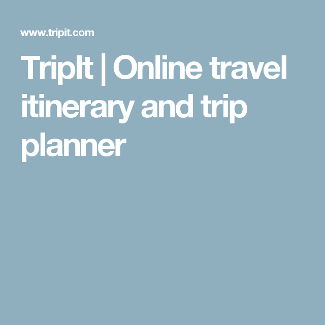 tripit online travel itinerary and trip planner ux pinterest