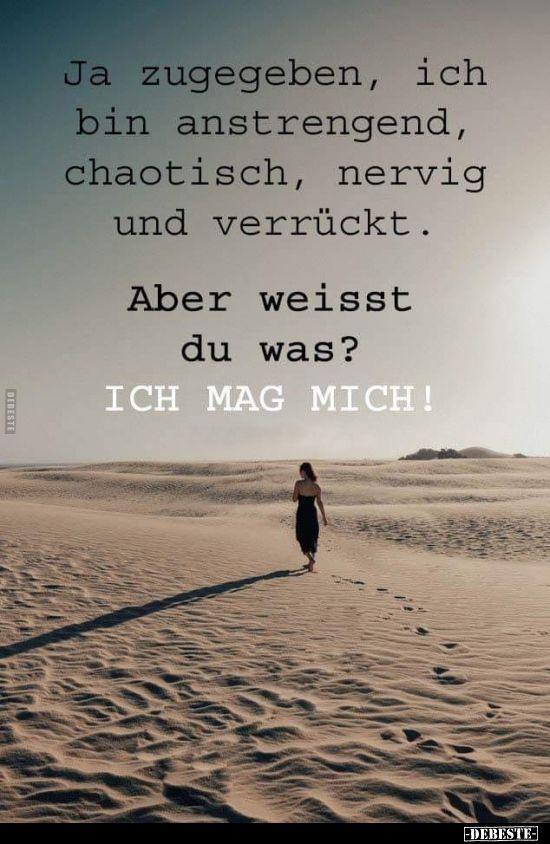 #anstrengend #zugegeben #chaotisch #nervig #ich #bin #und