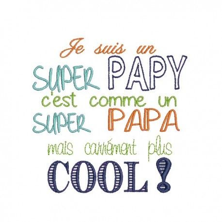 Motif De Broderie Machine Texte Humour Super Papy Broderie