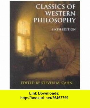 Classics of western philosophy 6th edition sixth edition steven classics of western philosophy 6th edition sixth edition steven m cahn fandeluxe Gallery