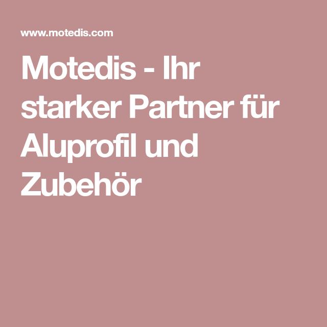 Motedis Ihr starker Partner für Aluprofil und Zubehör
