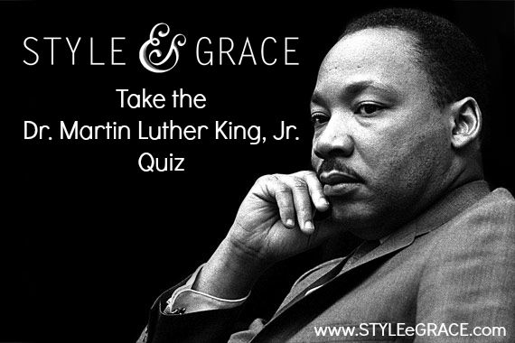 Martin Luther King Jr. Quiz at Style e Grace
