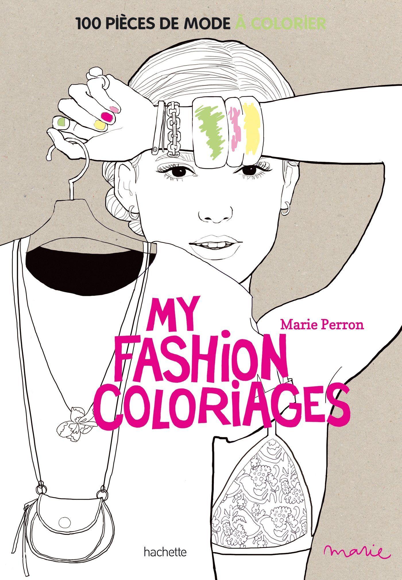 Coloriage Anti Stress Mode.My Fashion Colorages 100 Pieces De Mode A Colorier Marie Perron