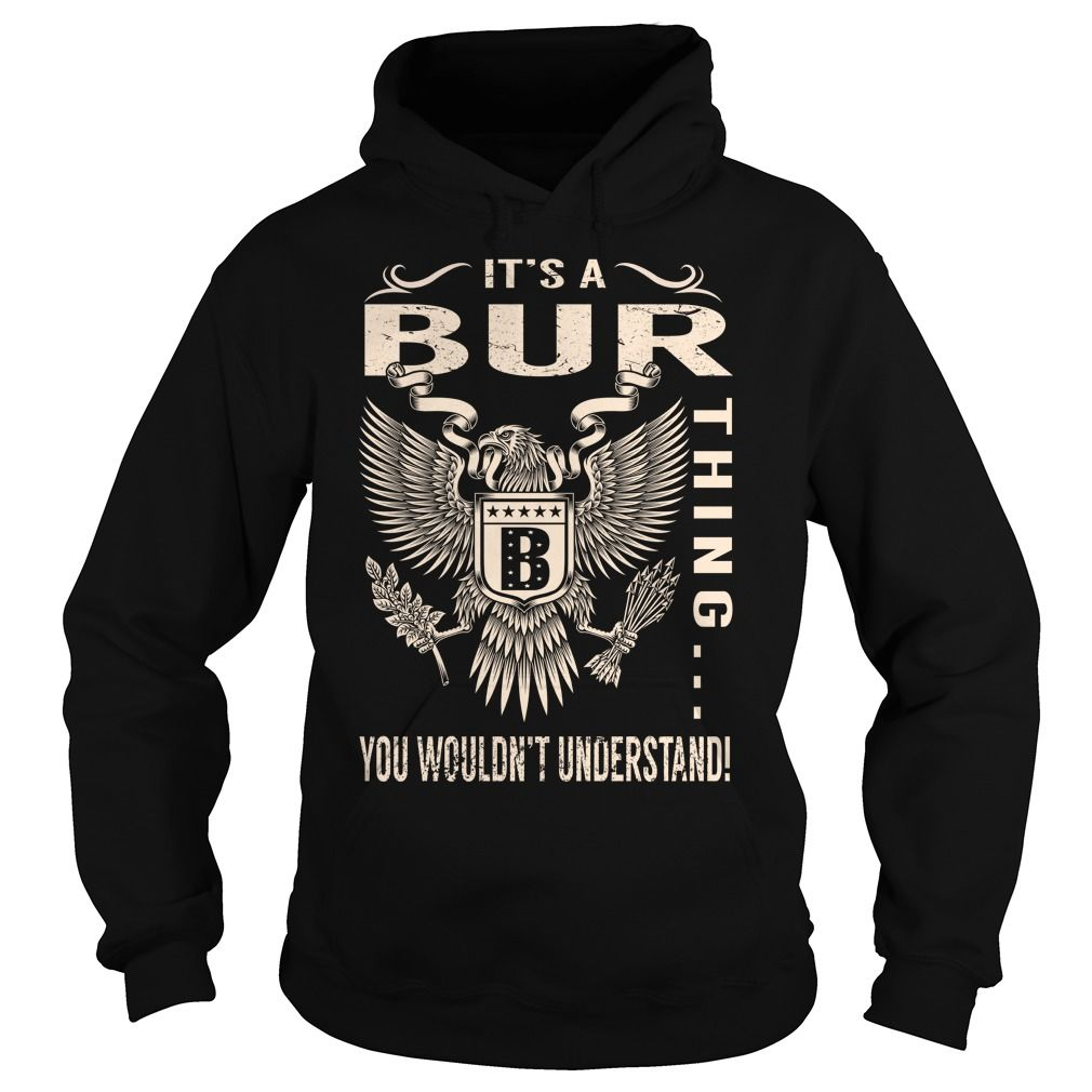 Its a BUR Thing You Wouldnt Understand - Last Name, Surname T-Shirt (Eagle)