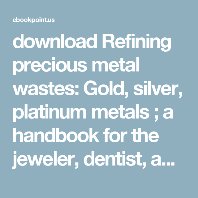 what gold how sell dental pay stone removal green silver recycling we kmg cfm filings professionals platinum palladium to lots refine and diamonds refining