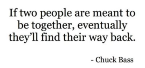 Famous Quotes About Love Meant To Be.qoutes  Pinterest  Chuck Bass Qoutes And Truths