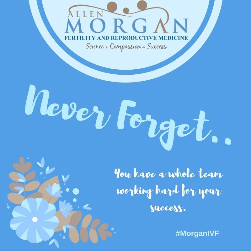 Never Forget! You have a whole team of caring experts working for your success. #MorganIVF Make someone's day - Reply with a little thank you to someone on our staff.