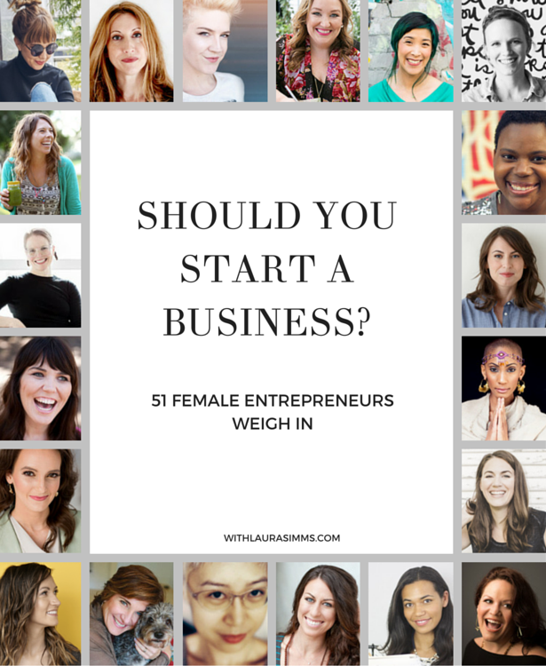 This Is The Site You Need To Look At Before You Start Your: Should You Start A Business? 51 Female Entrepreneurs Weigh