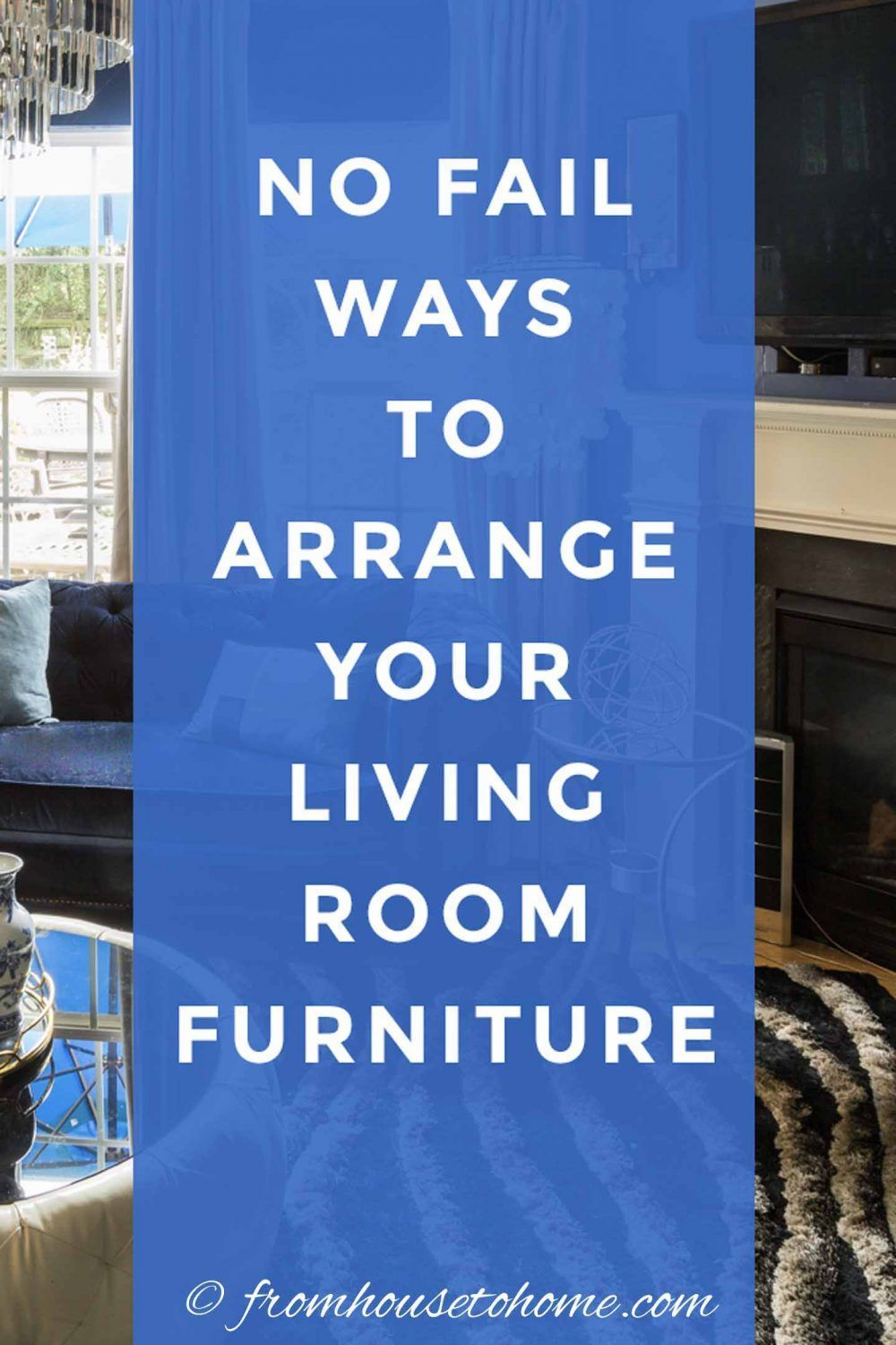 Learn to make the best use of your space with these furniture arrangement tips and living room layouts...even if it has a fireplace and a TV. #fromhousetohome #livingroomlayouts #livingroom #homedecorideas  #decoratingtips #interiordecoratingtips