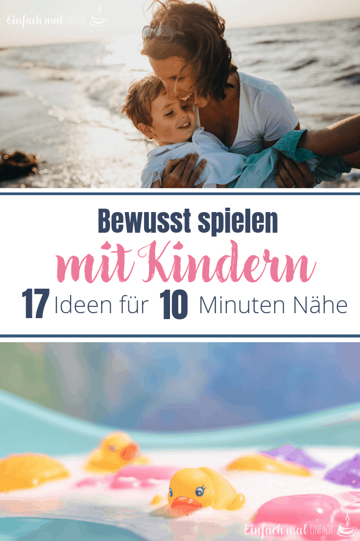17 Ideen zum Spielen mit Kindern