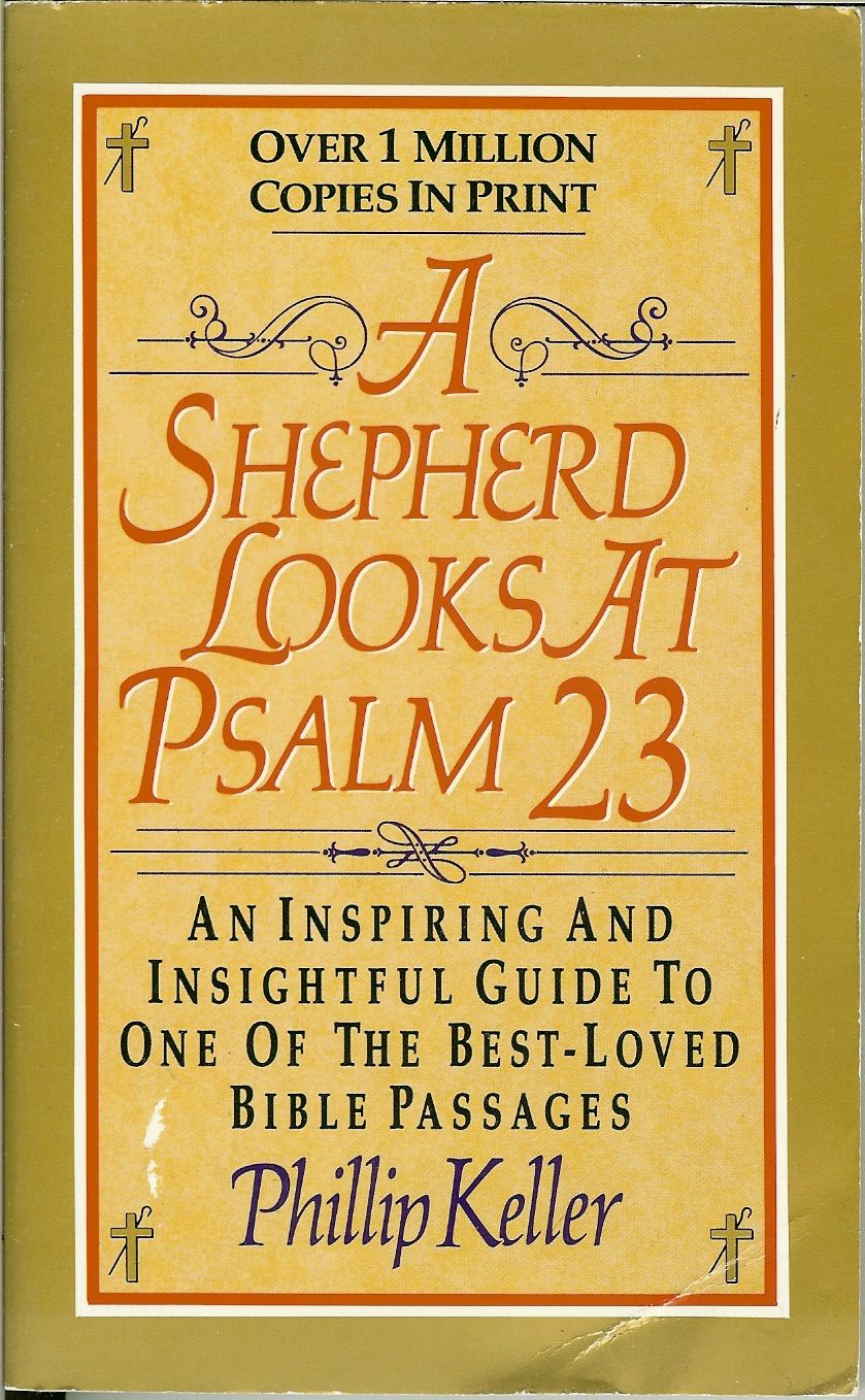 One Of My All Time Favorites A Shepherd Looks At Psalm 23 By Phillip Keller Encouraging Scripture Quotes Psalms Psalm 23
