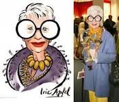 "Iris Apfel is a woman that goes by the beat of her own drummer. ""Look at how many women in this country are depressed about how they look and how they think they have to look! It's really sad. And it's not about money. People with a lot of money don't dress as well as people who have to make do, who have to be inventive. Those are the people who are always more interestingly dressed, I think. Everything I do, I do with gut instinct. If I think too much, it won't come out right."""