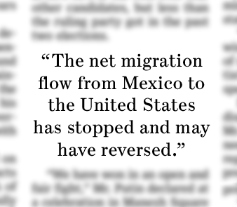 "- From an immigration report by the nonpartisan Pew Hispanic Center. Between 2005 and 2010 about as many Mexicans left the U.S. as flocked here, said the study. ""Mexican Immigration Wave Winds Down"", April 23, 2012."