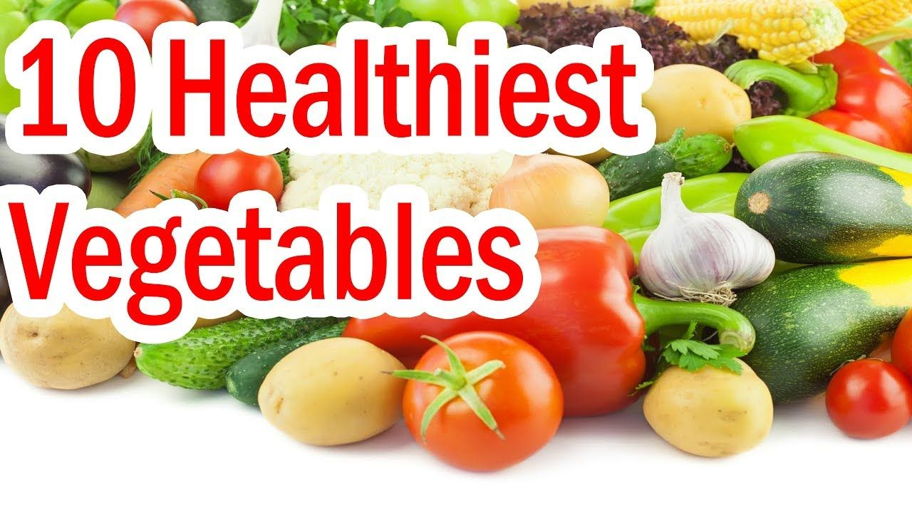 Top 10 Healthiest Vegetables Most Healthy Super Vegetables List Check More At Https Ig60 Com 2019 04 25 Top 10 H Healthy Vegetables Healthy Healthy Recipes
