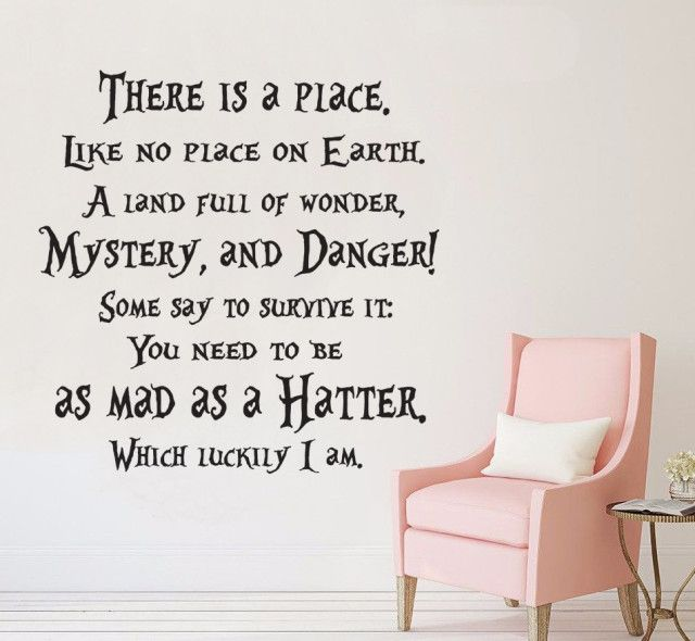 Alice In Wonderland There Is Place Quote Mad Hatter Wall Art Vinyl Sticker Decal Mural Gift Birthday Wedding Anniversary Any Occasion Gift DIY