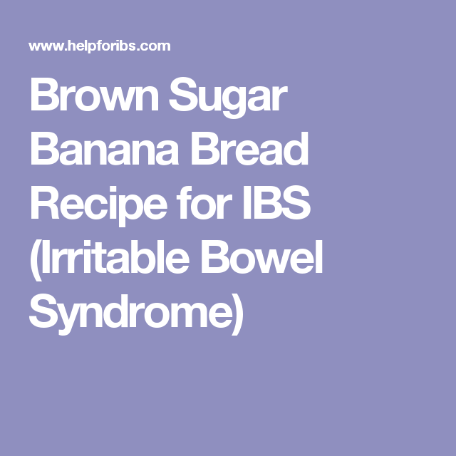 Brown Sugar Banana Bread Recipe for IBS (Irritable Bowel Syndrome)