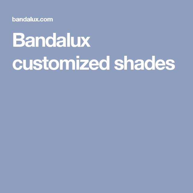 Bandalux customized shades