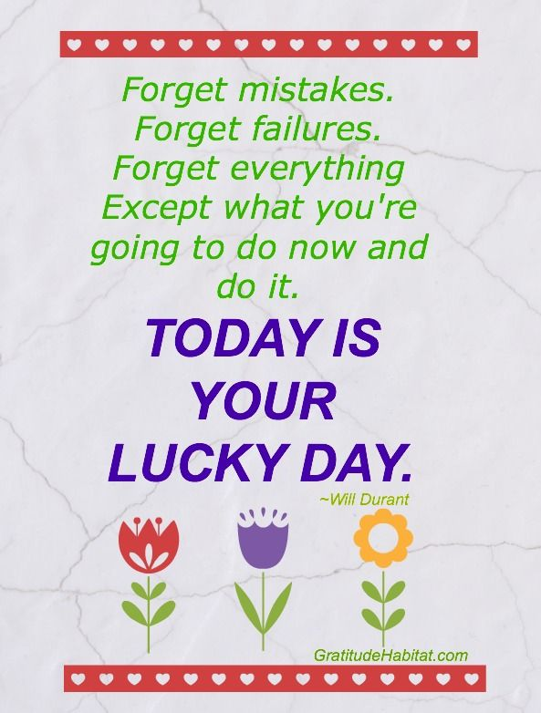 Today Is Your Lucky Day Quotes Inspiration And Gratitude