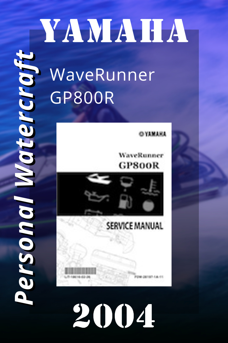 2004 Yamaha Waverunner Gp800r Factory Service Manual Lit 18616 02 26 Yamaha Waverunner Waverunner Yamaha