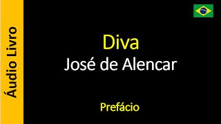 Áudio Livro - Sanderlei: José de Alencar - Diva - Prefácio