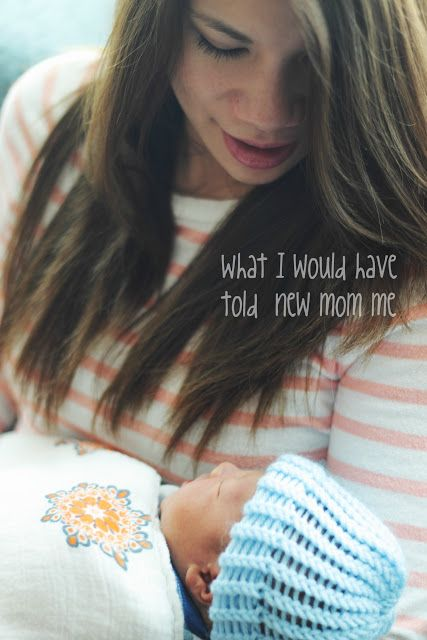 What I would have told new mom me