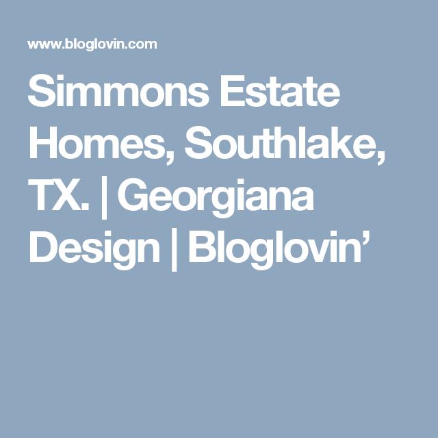 Simmons Estate Homes, Southlake, TX.   Georgiana Design   Bloglovin'