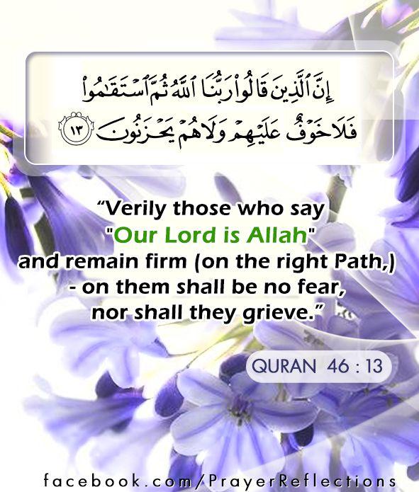 إ ن الذين قالوا ربنا الله ثم استقاموا فلا خوف عليهم ولا هم يحزنون Verses From Quran Ayah 46 13 Verily Those Who Say Quran Verses Quran Quotes Quran