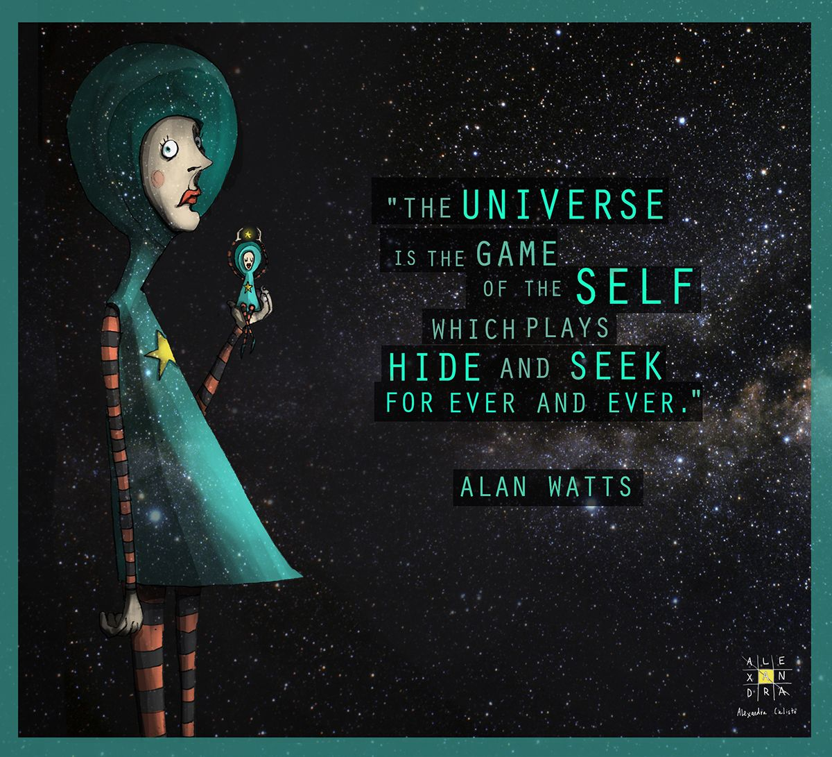 """Alan Watts quote """"The universe is the game of the self ..."""