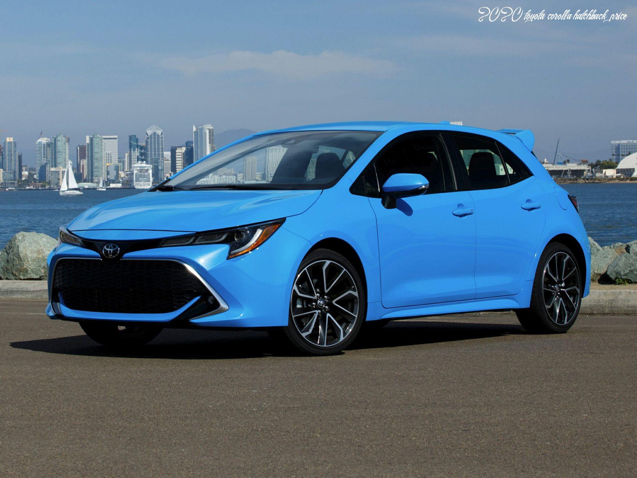 2020 Toyota Corolla Hatchback Price Redesign And Review In 2020 Toyota Corolla Hatchback Corolla Hatchback Toyota Corolla