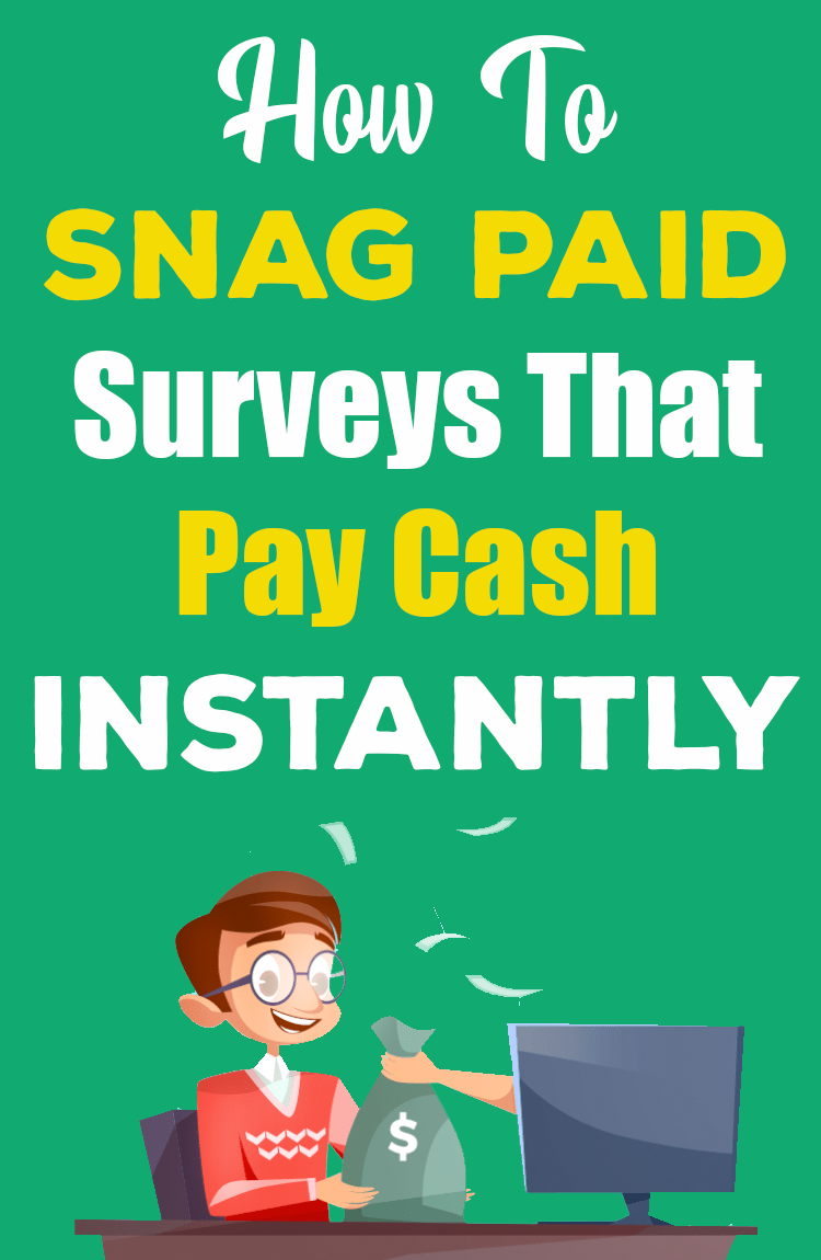 How to Snag Paid Surveys That Pay Cash Instantly ...