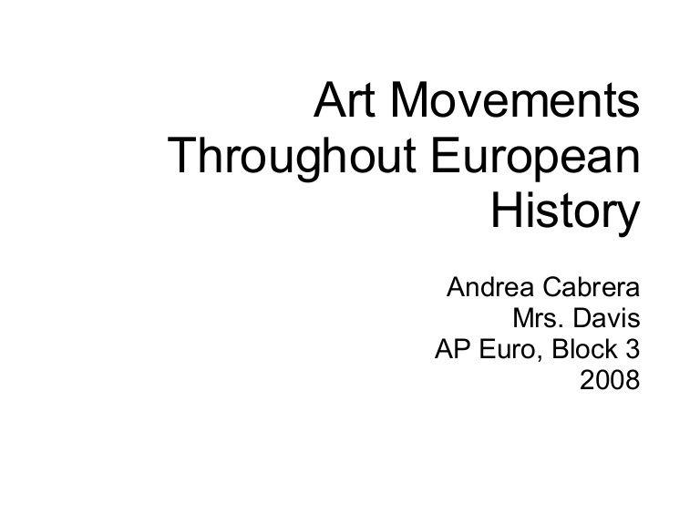 Art Movements Throughout European History Andrea Cabrera