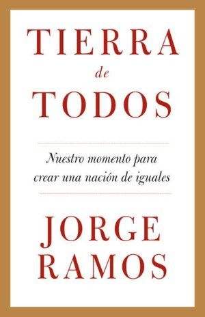 Tierra de todos de Jorge Ramos