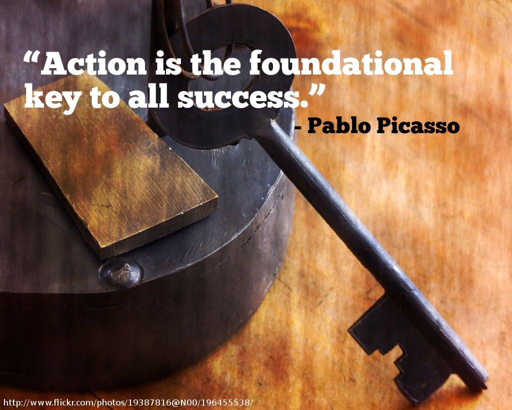action is the foundational key to all success pablo picasso action is the foundational key to all success pablo picasso
