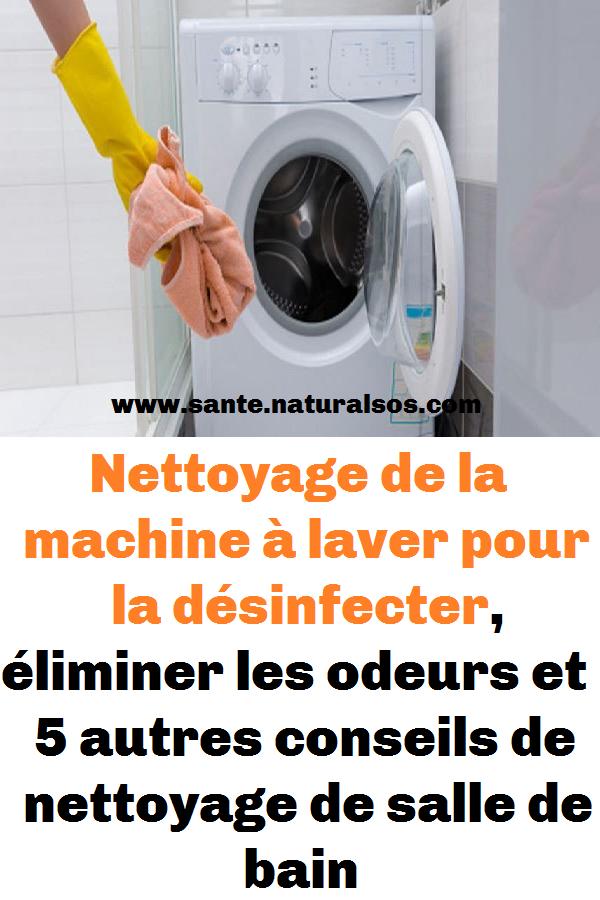 Nettoyage De La Machine A Laver Pour La Desinfecter Eliminer Les Odeurs Et 5 Autres Conseils De Nettoyage De S Washing Machine Laundry Machine Home Appliances