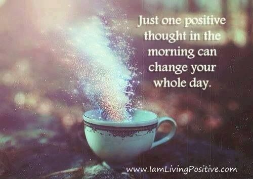 Start every day with a positive thought!