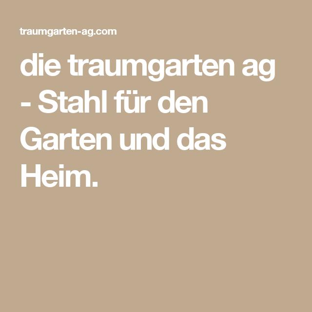 die traumgarten ag - Stahl für den Garten und das Heim. | Zukünftige ...