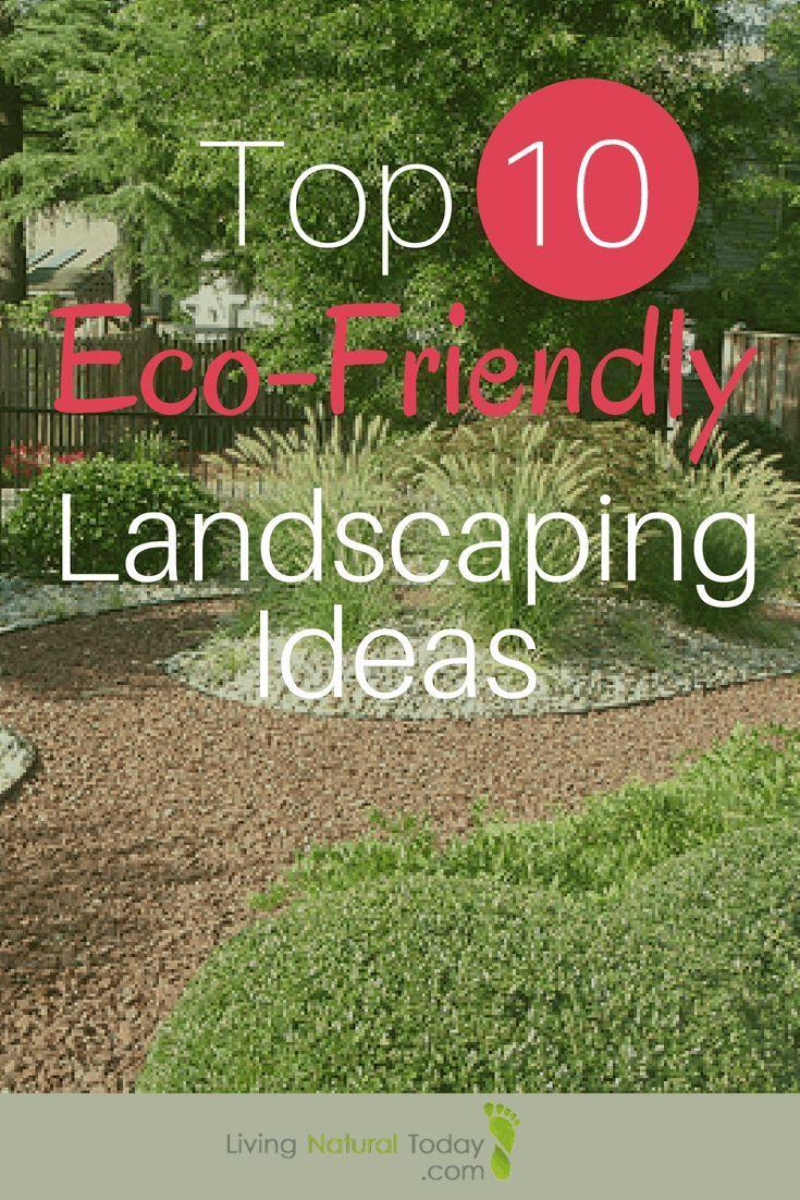 Top 10 Eco Friendly Landscaping Ideas Landscape Plans Modern Landscaping Landscaping Tips